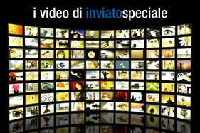 i video di InviatoSpeciale